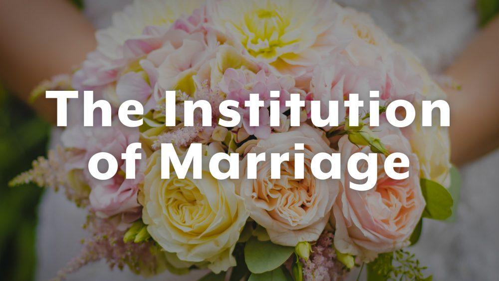 The Institution of Marriage